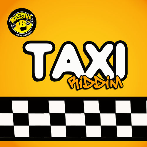 Massive B Presents: Taxi Riddim von Various Artists