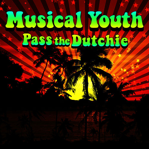 Pass The Dutchie by Musical Youth