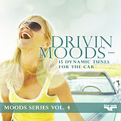 Drivin Moods - 15 dynamic tunes for the car - Moods Series Vol. 4 by Various Artists