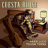 Hard Luck Tough Times by Cuesta Ridge