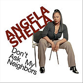 Don't Ask My Neighbors by Angela Shella