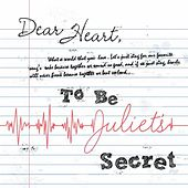Dear Heart E.P. by To Be Juliet's Secret