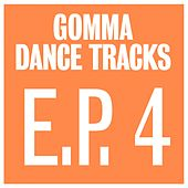 Gomma Dance Tracks E.P. 4 by Various Artists