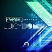 Robbie Rivera Presents Juicy Bombs 2 by Various Artists