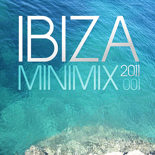 Ibiza Mini Mix 001 - 2011 by Various Artists