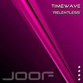Relentless by Timewave