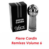 Pierre Cardin Remixes Vol.6 by Pierre Cardin