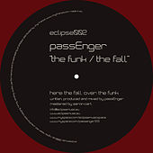The Funk / The Fall by The Passengers
