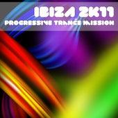 Ibiza 2k11 Progressive Trance Mission by Various Artists