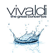 Vivaldi: The Great Concertos by Various Artists