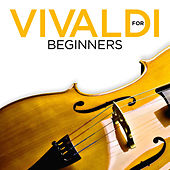 Vivaldi for Beginners by Various Artists