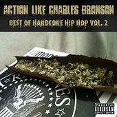 Action Like Charles Bronson: Best of Hardcore Hip Hop Vol. 2 von Various Artists