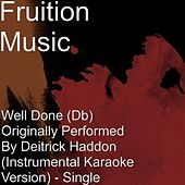 Well Done (Db) Deitrick Haddon (Instrumental Version) by Fruition Music Inc.