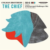 The Chief by Colman Brothers