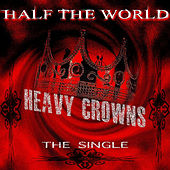 Heavy Crowns by Half The World