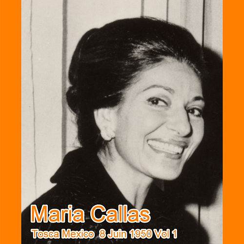 Tosca Mexico  8 Juin 1950 Vol 1 by Maria Callas