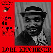 Legacy of a Calypsonian 1967-1971 by Lord Kitchener