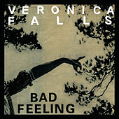 Bad Feeling by Veronica Falls