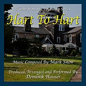 Hart To Hart - Theme from the TV Series (feat. Dominik Hauser) - Single by Mark Snow