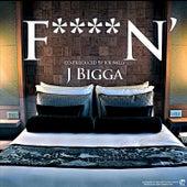 Fuckin' by J Bigga