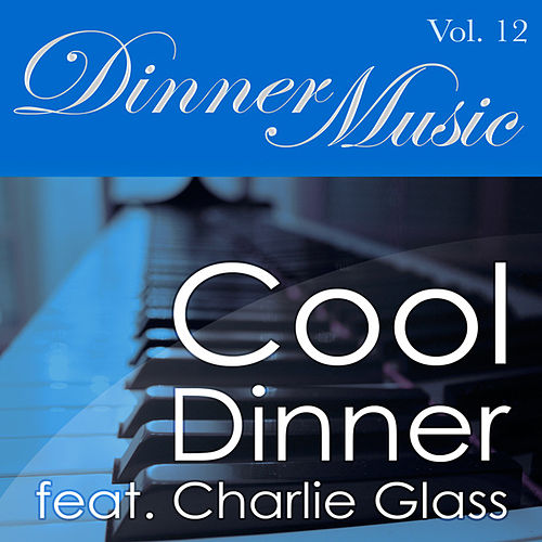 Dinnermusic Vol. 12 - Cool Dinner by Dinner Music