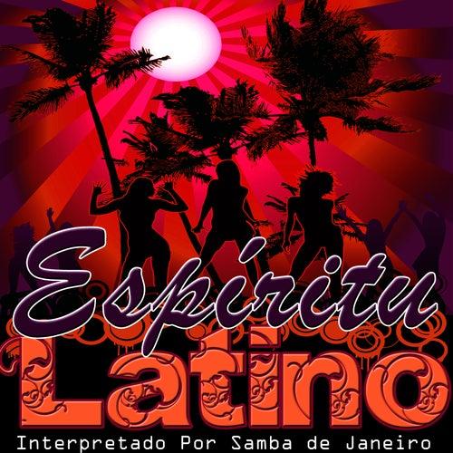 Espíritu Latino by Samba De Janeiro