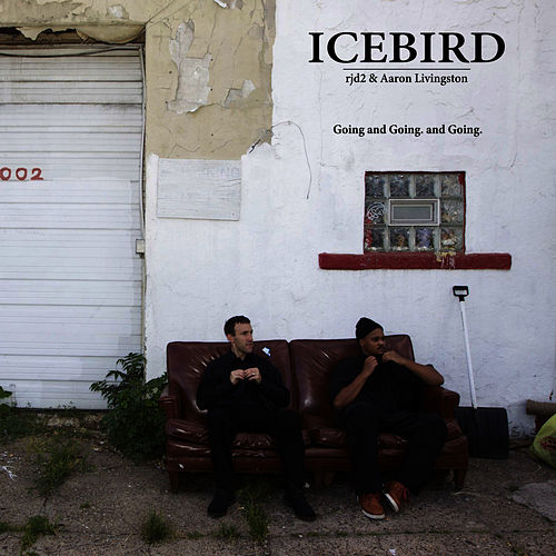 Going and Going. and Going. (Feat. rjd2 & Aaron Livingston) by Icebird