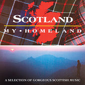 Scotland My Homeland by Various Artists