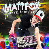 Rave Juice by Matt Fox