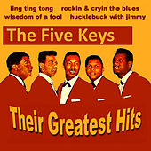 The Five Keys Their Greatest Hits by The Five Keys