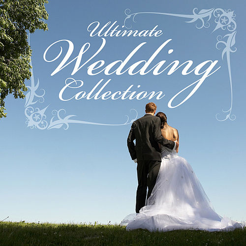 Ultimate Wedding Collection by Various Artists