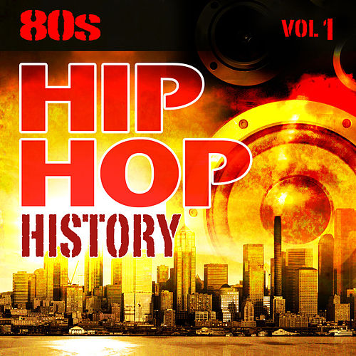 Hip Hop History Vol.1 - The 80s by The Countdown Mix Masters