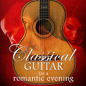Classical Guitar for a Romantic Evening by Various Artists