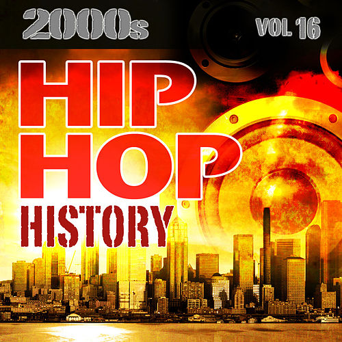 Hip Hop History Vol.16 - 2000s by The Countdown Mix Masters