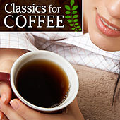 Classics for Coffee by Various Artists