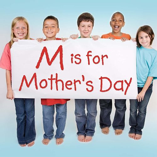 M is for Mother's Day by Various Artists
