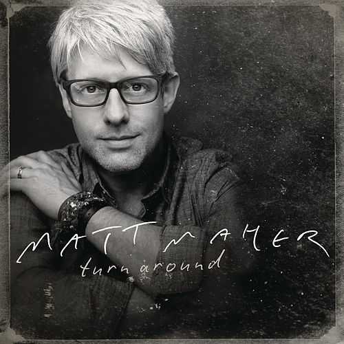 Turn Around by Matt Maher