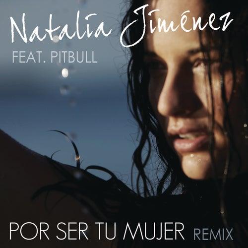 Por Ser Tu Mujer (Motiff Remix) by Natalia Jimenez