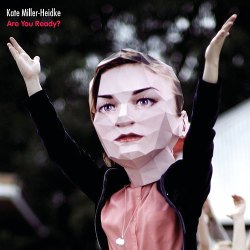 Are You Ready? by Kate Miller-Heidke
