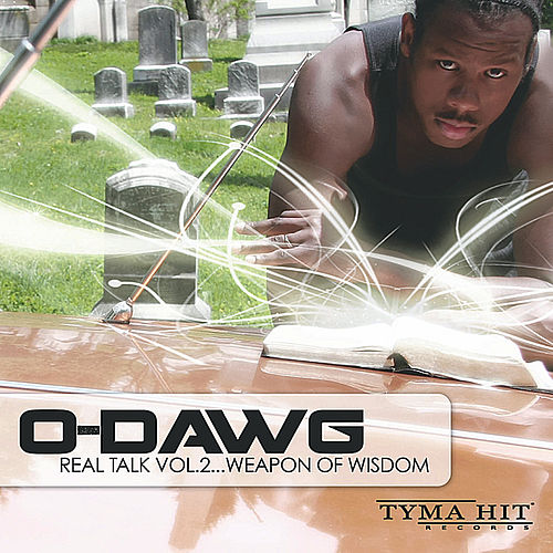 Real Talk, Vol. 2 'Weapon Of Wisdom' by O-Dawg