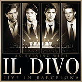 An Evening With Il Divo - Live in Barcelona von Il Divo