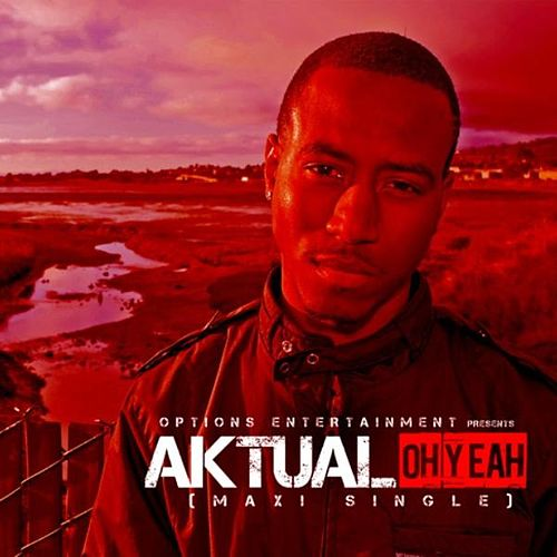 Oh Yeah Maxi Single by Aktual