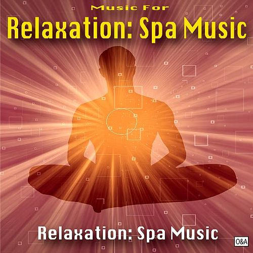 Relaxation: Spa Music by Relaxation Spa Music Masters