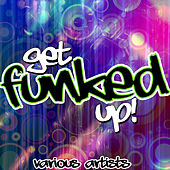Get Funked Up! by Various Artists