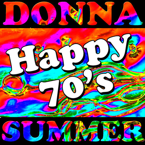 Happy 70s by Donna Summer