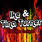 Too Hot To Hold by Ike and Tina Turner