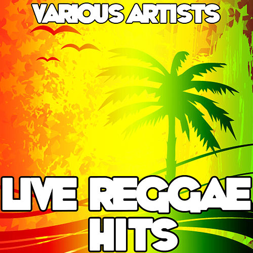 Live Reggae Hits by Various Artists