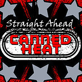 Straight Ahead by Canned Heat