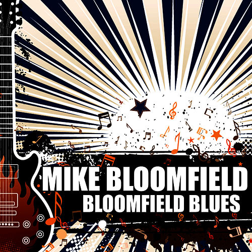 Bloomfield Blues by Mike Bloomfield