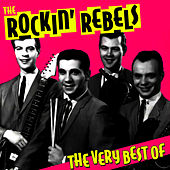The Very Best Of by The Rockin' Rebels